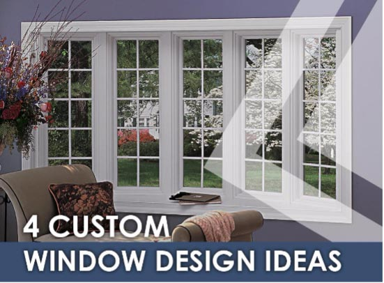 4 Custom Window Design Ideas